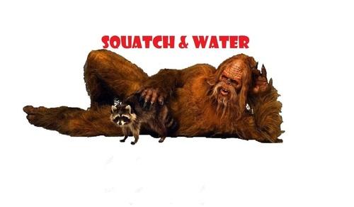 SQUATCH & WATER.jpg